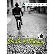 The Adventures of Sherlock Holmes: Part 1 (       UNABRIDGED) by Arthur Conan Doyle Narrated by Rashid Raza