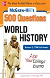 img - for McGraw-Hill's 500 World History Questions, Volume 2: 1500 to Present: Ace Your College Exams (McGraw-Hill's 500 Questions) book / textbook / text book