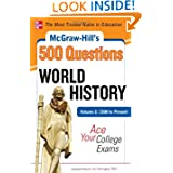 McGraw-Hill's 500 World History Questions, Volume 2: 1500 to Present: Ace Your College Exams (Mcgraw-Hill's 500...