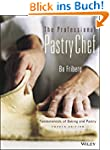 The Professional Pastry Chef: Fundame...