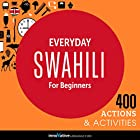 Everyday Swahili for Beginners - 400 Actions & Activities Rede von  Innovative Language Learning Gesprochen von:  SwahiliPod101.com