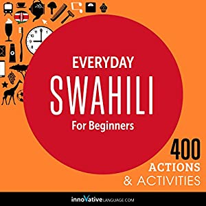 Everyday Swahili for Beginners - 400 Actions & Activities Speech