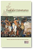 Food and Globalization: Consumption, Markets and Politics in the Modern World (Cultures of Consumption Series)