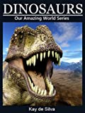 img - for Dinosaurs: Amazing Pictures & Fun Facts on Animals in Nature (Our Amazing World Series Book 9) book / textbook / text book