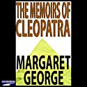 The Memoirs of Cleopatra Audiobook by Margaret George Narrated by Donada Peters