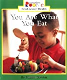 Sharon Gordon You Are What You Eat (Rookie Read-About Health)