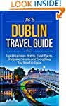 Dublin Travel Guide: Top Attractions,...