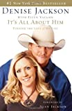 img - for It's All About Him: Finding the Love of My Life HAR/COM Edition by Jackson, Denise published by Thomas Nelson (2007) Hardcover book / textbook / text book