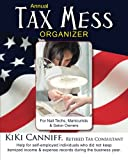 Annual Tax Mess Organizer For Nail Techs, Manicurists & Salon Owners: Help for self-employed individuals who did not keep itemized income & expense records during the business year. (Annual Taxes)