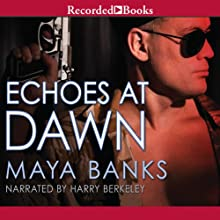 Echoes at Dawn (       UNABRIDGED) by Maya Banks Narrated by Harry Berkeley