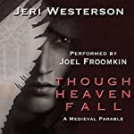 Though Heaven Fall | Jeri Westerson