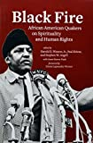 img - for Black Fire: African American Quakers on Spirituality and Human Rights book / textbook / text book