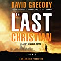 The Last Christian: A Novel (       UNABRIDGED) by David Gregory Narrated by Lincoln Hoppe