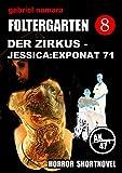 Foltergarten 8 - Der Zirkus - Exponat 71: Horror Short Story