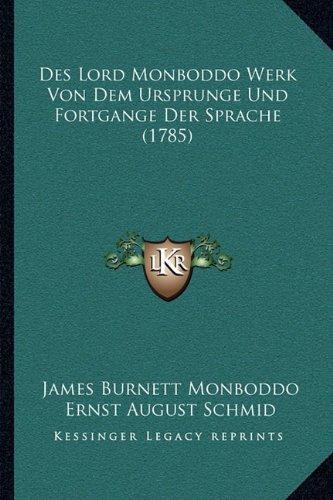 Des Lord Monboddo Werk Von Dem Ursprunge Und Fortgange Der Sprache (1785)