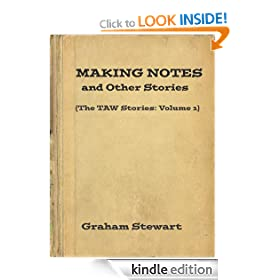 Making Notes and Other Stories (The TAW Stories)