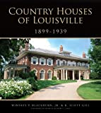 img - for Country Houses of Louisville, 1899-1939 book / textbook / text book