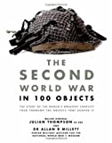 The Second World War in 100 Objects (1780971036) by Thompson, Julian