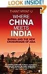 Where China Meets India: Burma and th...