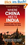 Where China Meets India: Burma and th...