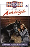Ashleigh #4 Goodbye, Midnight Wanderer (0061065579) by Campbell, Joanna
