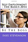 Miss Faye D. Stevenson Self Employment - The Basics 2014