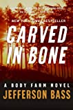 Carved in Bone: A Body Farm Novel