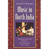 Music in North India: Experiencing Music, Expressing Culture (Global Music Series)by George E. Ruckert