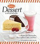 Junior's Dessert Cookbook: 75 Recipes...