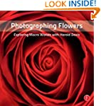 Photographing Flowers: Exploring Macr...