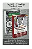 img - for Pencil Drawing Techniques BOX SET 2 IN 1: Drawing For Beginners: 53 Outstanding Zentangle Patterns To Use In Your Own Masterpieces!: (WITH PICTURES, ... How To Draw: Zentangle Basics) (Volume 3) book / textbook / text book