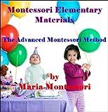 Image of Montessori Elementary Materials:The Advanced Montessori Method