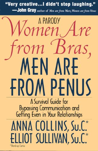 Women Are from Bras, Men Are from Penus (The Definitive Mars and Venus Parodies Book 1)