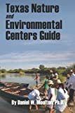 img - for Texas Nature and Environmental Centers Guide book / textbook / text book