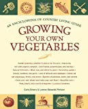 img - for Growing Your Own Vegetables: An Encyclopedia of Country Living Guide book / textbook / text book