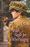 Jean Plaidy The Royal Road to Fotheringay (Mary Stuart Series: Volume 1)