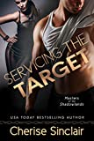 Servicing the Target (Masters of the Shadowlands Book 10) (English Edition)