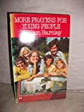 MORE PRAYERS FOR YOUNG PEOPLE (0006246680) by WILLIAM BARCLAY