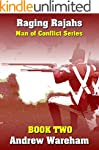 Raging Rajahs (Man of Conflict Series...