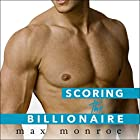 Scoring the Billionaire: Bad Boy Billionaires, Book 3 Hörbuch von Max Monroe Gesprochen von: Joe Arden, Maxine Mitchell