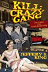 Kill Crazy Gang: The Crimes of the Le...