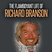 The Flamboyant Life of Richard Branson Audiobook by J.D. Rockefeller Narrated by Mike Norgaard