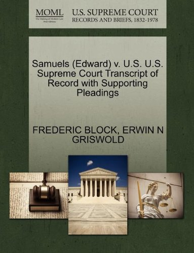 Samuels (Edward) v. U.S. U.S. Supreme Court Transcript of Record with Supporting Pleadings
