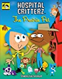 The Prairie Pet (Hospital Critterz)