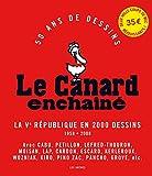 LE CANARD ENCHAINE : LA VE REPUBLIQUE EN 2000 DESSINS - SOUPLE