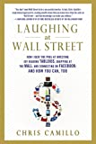 Laughing at Wall Street: How I Beat the Pros at Investing (by Reading Tabloids, Shopping at the Mall, & Connecting on Facebook) And How You Can, Too