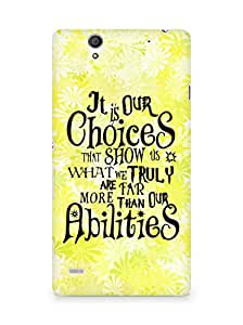AMEZ our choices show what we are Back Cover For Sony Xperia C4
