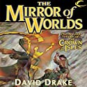 The Mirror of Worlds: The Crown of the Isles, Book 2 (       UNABRIDGED) by David Drake Narrated by Michael Page