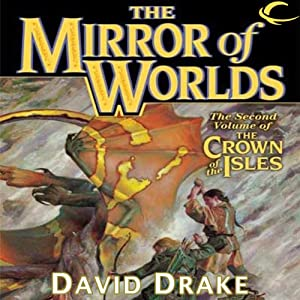The Mirror of Worlds: The Crown of the Isles, Book 2 | [David Drake]