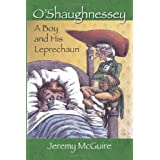 O'Shaughnessey: A Boy and His Leprechaun ~ Jeremy McGuire